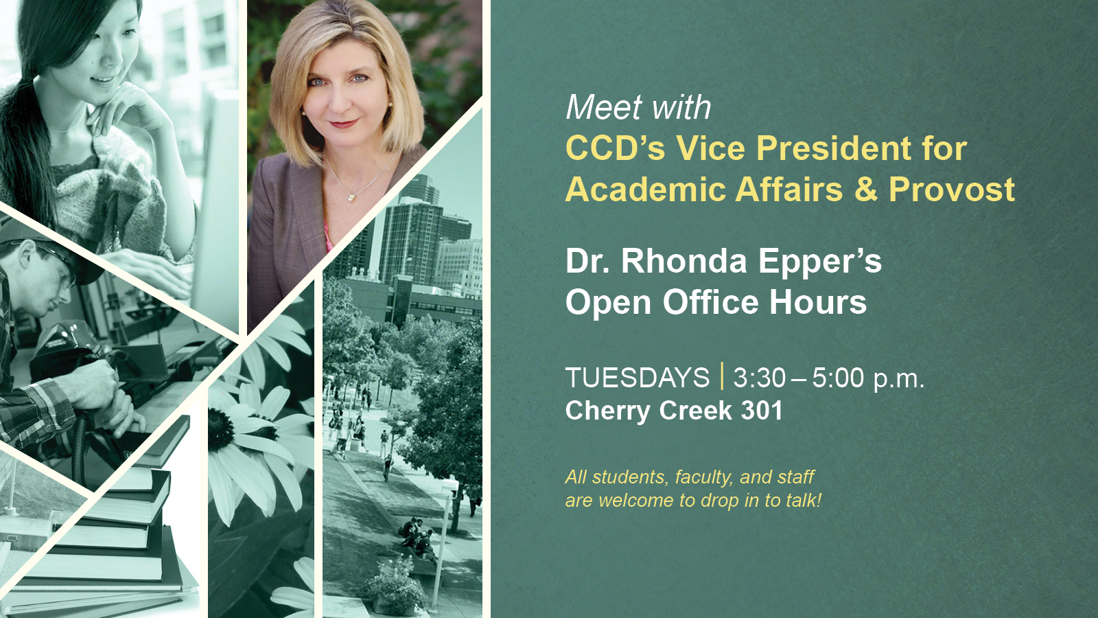 VP for Academic Affairs & Provost Office Houses Tuesdas 3:30-5p.m. in Cherry Creek 301