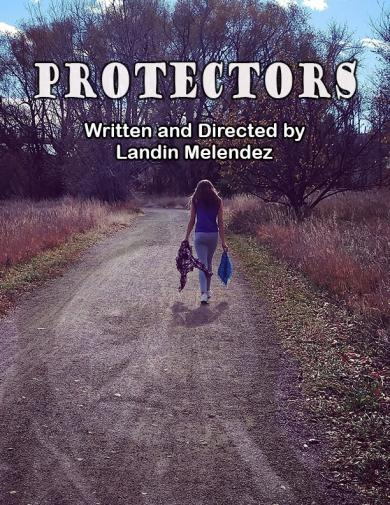 Protectors Written and Directed by Landin Melendez